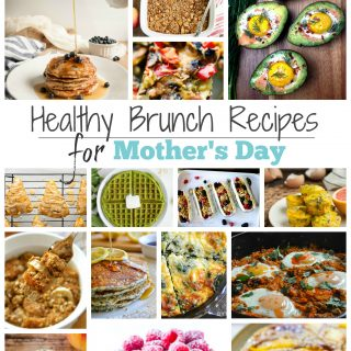 15 Healthy Brunch Recipes for Mother's Day