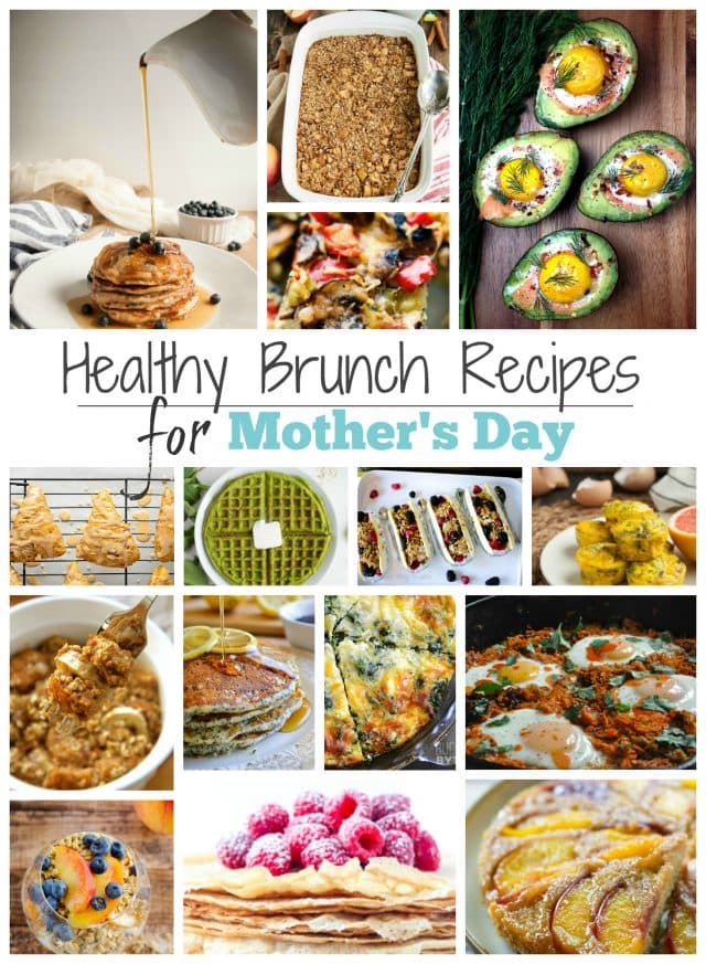 15 easy (and healthy!) Mother's Day brunch recipes to show your mom how much you care and fill you both up without zapping your energy. - Feasting Not Fasting