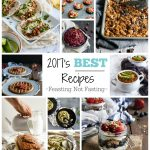 Feasting Not Fasting best recipes of 2017 summarized with end of year recap.
